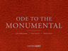 Ode to the Monumental